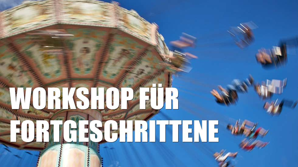 Workshop Fortgeschrittene